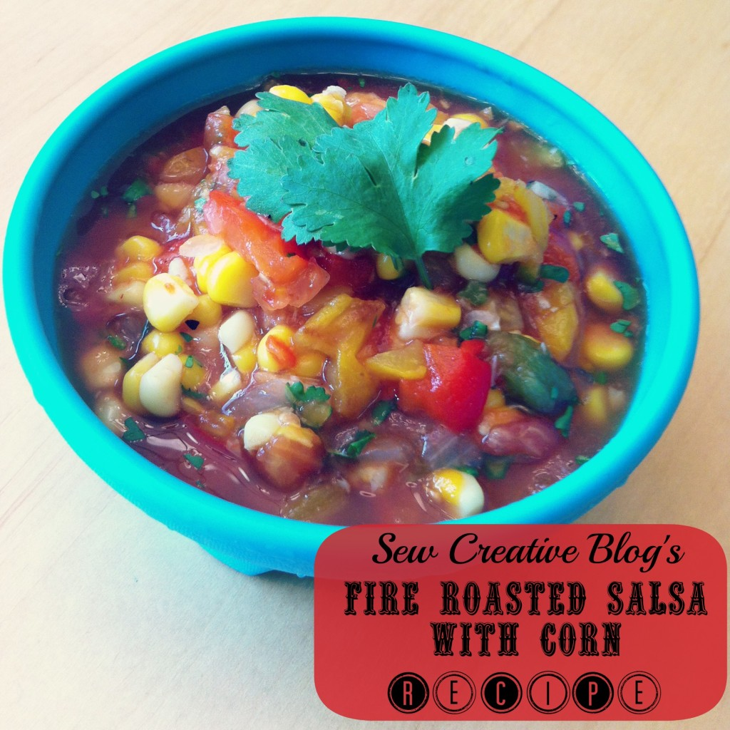 Sew Creative's Fire Roasted Salsa With Corn Recipe