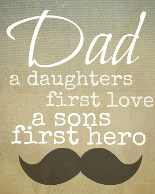 Dad a daughters first love a sons first hero printable
