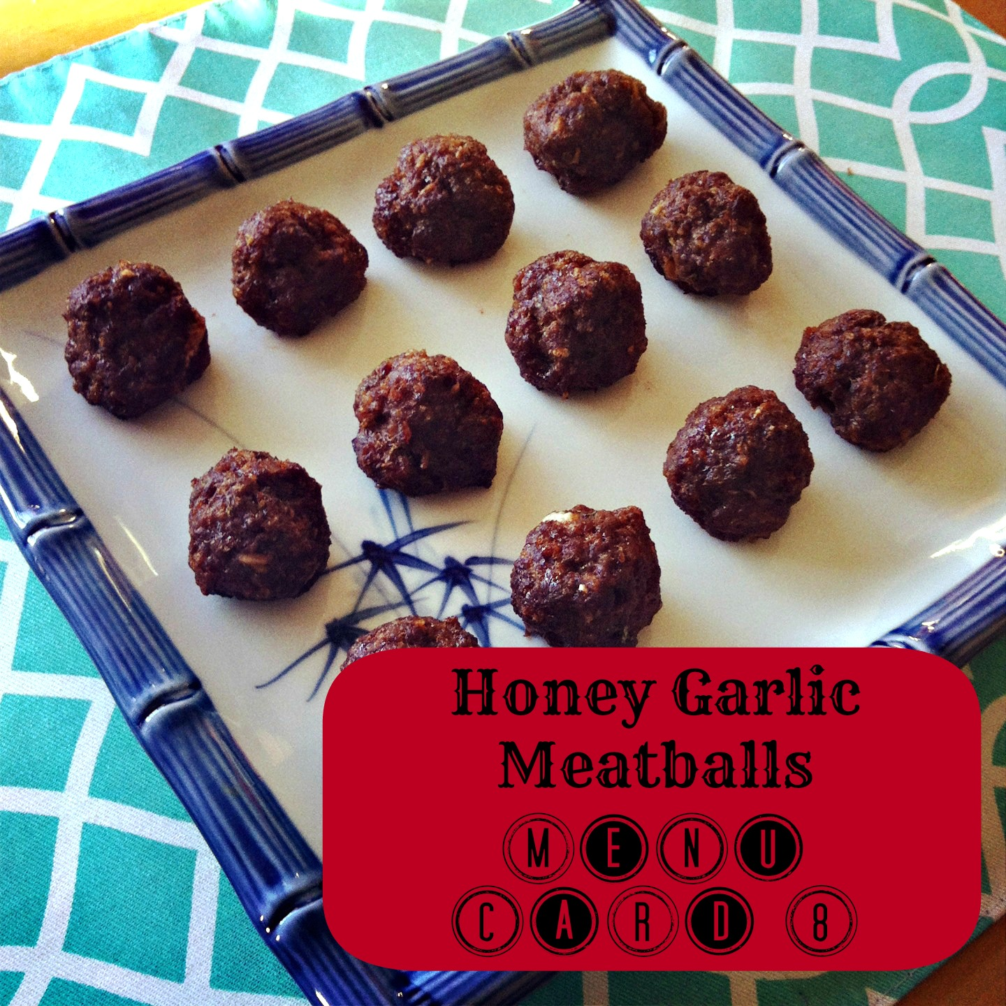 Asian Honey Garlic Meatballs Menu Card 8 From Sew Creative's Meal Planning Series