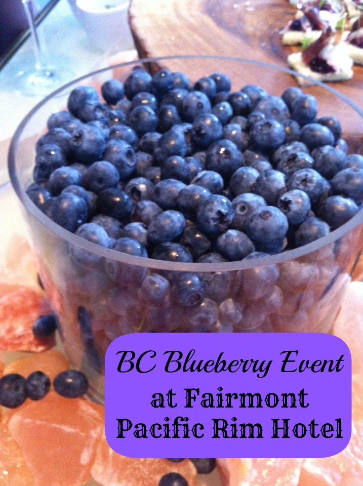 BC Blueberry Event at Fairmont Pacific Rim Hotel