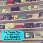 Sew Creative Blog Images From Dale Chihulys Collections Cafe Photo of Vintage Radios