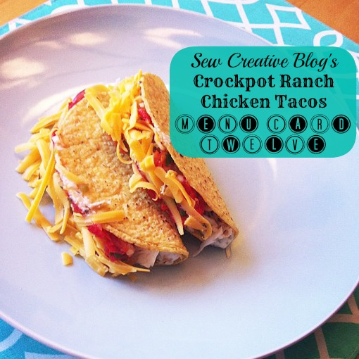 Sew Creative Crockpot Ranch Chicken Taco Recipe Meal Planning Card Twelve