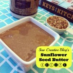 Sew Creative's Nut Free Sunflower Seed Butter Recipe A Peanut Butter Alternative