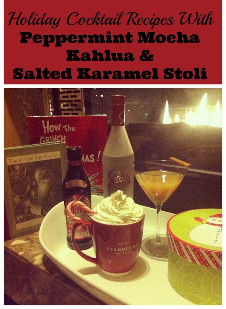 Holiday Cocktail Recipes Using Peppermint Mocha Kahlua & Salted Karamel Stoli