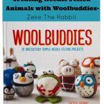 Creating Needle Felted Animals With Woolbuddies Zeke The Rabbit