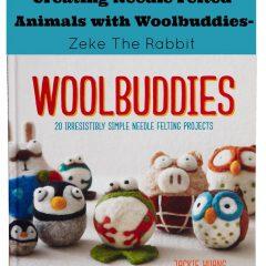 Creating Needle Felted Animals with Woolbuddies- Zeke The Rabbit