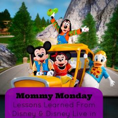 Mommy Monday: Disney Live in Vancouver and Life Lessons Learned from Disney