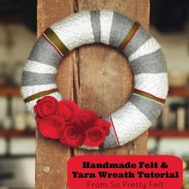 Handmade Felt and Yarn Wreath Tutorial From So Pretty Felt