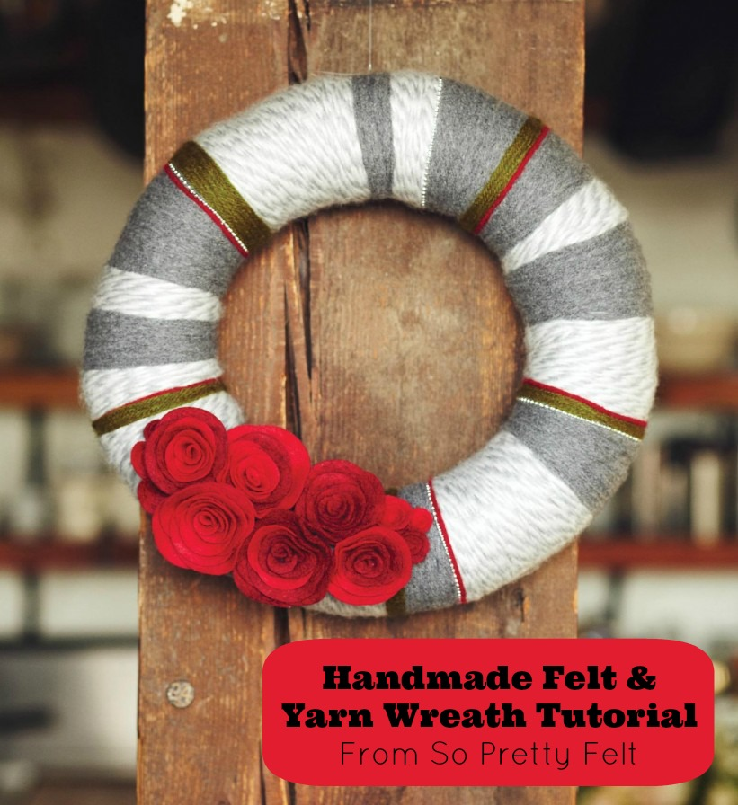 Handmade Felt and Yarn Wreath Tutorial From So Pretty Felt