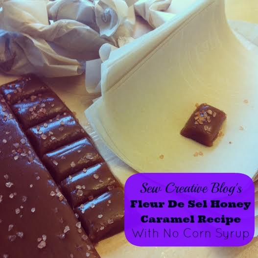 Sew Creative's Fleur De Sel Honey Caramel Recipe No Corn Syrup