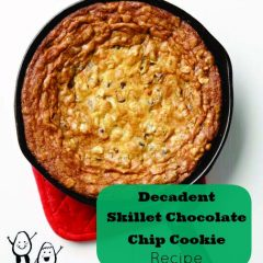 Decadent Skillet Chocolate Chip Cookie Recipe