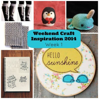 Weekend Craft Inspiration Week 1- Crochet, Needle Felting, Hand Lettering and More