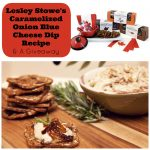 Lesley Stowe's Caramelized Onion Blue Cheese Dip Recipe and a Giveaway