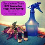 Sew Creative Blogs Antibacterial DIY Lavender Yoga Mat Spray great for countertops too!