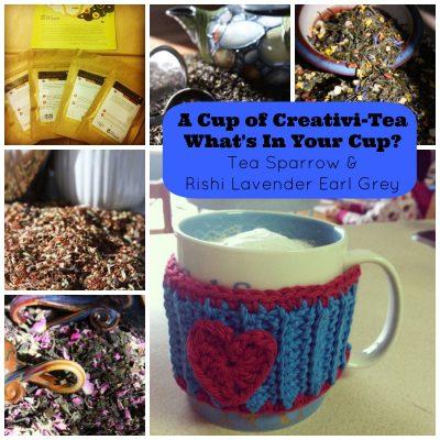 A Cup of Creativi-Tea with Tea Sparrow and Rishi Lavender Earl Grey Tea