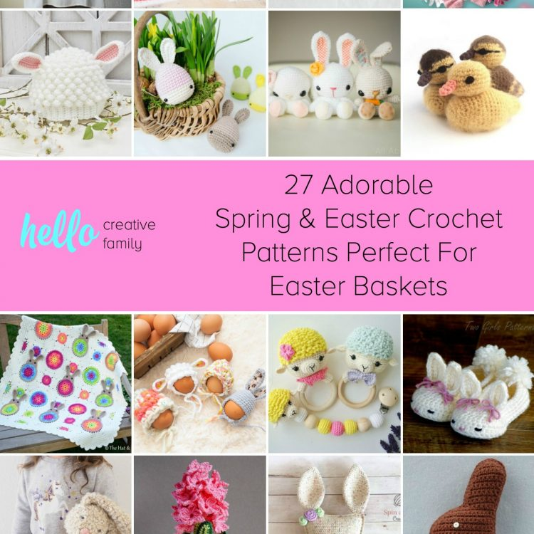 27 Adorable Spring and Easter Crochet Patterns Perfect For Easter Baskets