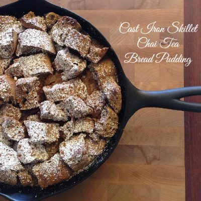 Cast Iron Skillet Chai Tea Bread Pudding Recipe