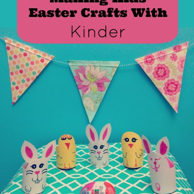 Making Kids Easter Crafts With Kinder