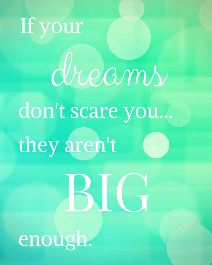 If Your Dreams Don't Scare You They Aren't Big Enough Free Inspiring Quote Printable from Sew Creative
