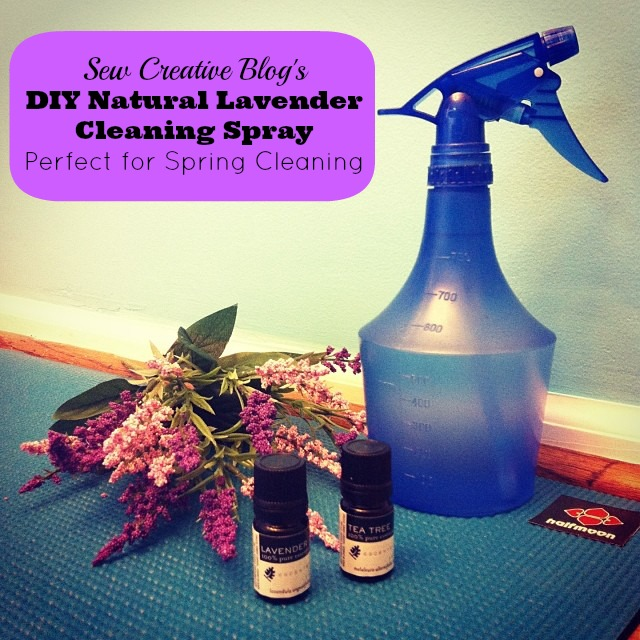 Sew Creative Blog's DIY Natural Lavender Cleaning Spray Perfect for Spring Cleaning.jpg