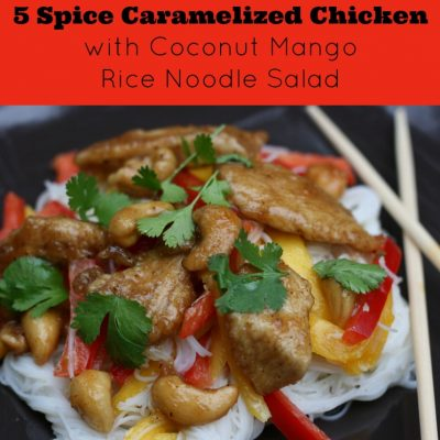 5 Spice Caramelized Chicken Recipe with Coconut Mango Rice Noodle Salad