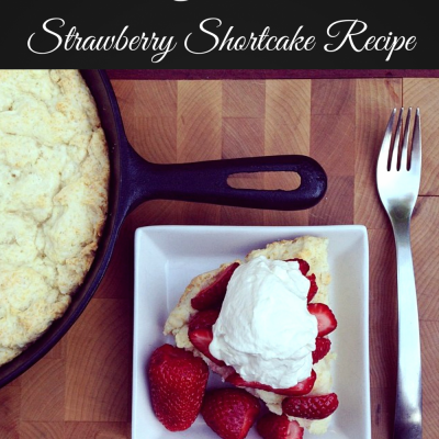 Cast Iron Skillet Strawberry Shortcake Recipe