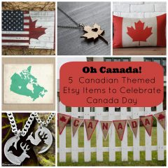 Oh Canada! 5 Canadian Themed Etsy Items to Celebrate Canada Day