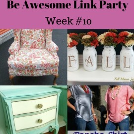 Be Awesome Link Party Week 10 Featured Pics