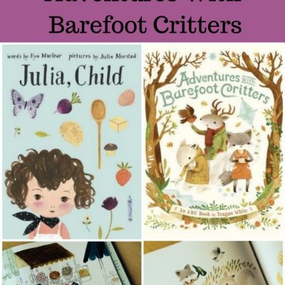 Favorite Things Friday- Beautiful Children's Books~ Win Julia, Child and Adventures with Barefoot Critters