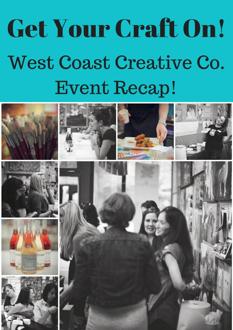Get Your Craft On West Coast Creative Company Event Recap