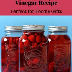 Homemade Raspberry Vinegar Recipe Perfect For Foodie Christmas Gifts
