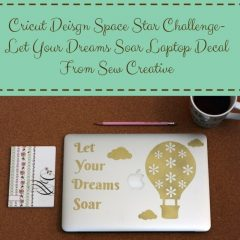 """Let Your Dreams Soar"" Hot Air Balloon Laptop Decal for Cricut Design Space Star Challenge"