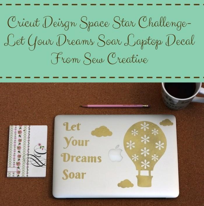 Sew Creative's Cricut Design Space Star Hot Air Balloon Let Your Dreams Soar Vinyl Decal 1