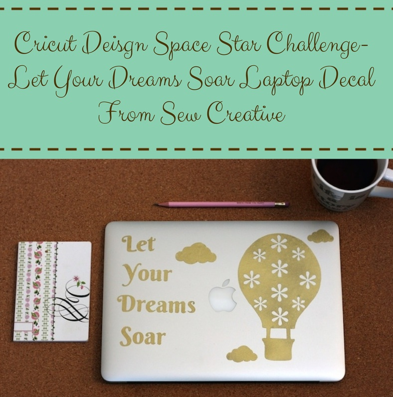 Sew Creative's Cricut Design Space Star Hot Air Balloon Let Your Dreams Soar Vinyl Decal 1