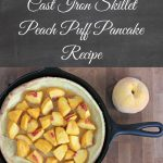 Cast Iron Skillet Peach Puff Pancake Recipe a delicious summer and fall breakfast treat, perfect for brunch entertaining
