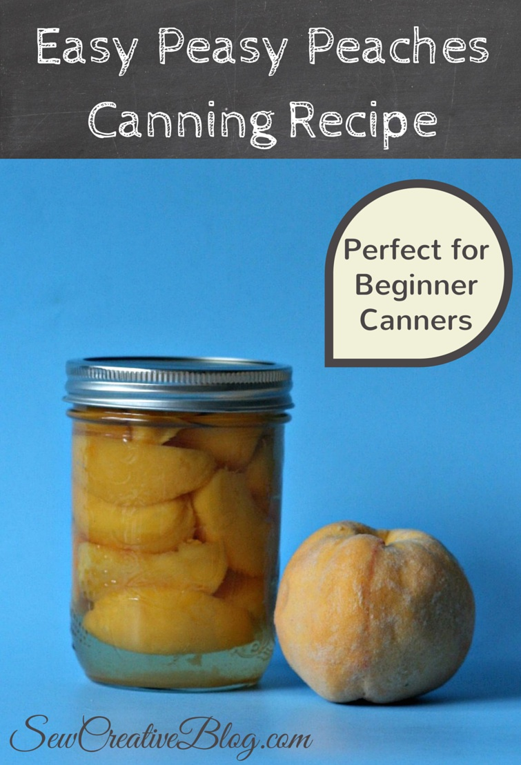 Easy Peasy Peaches Canning Recipe perfect for the beginner canner