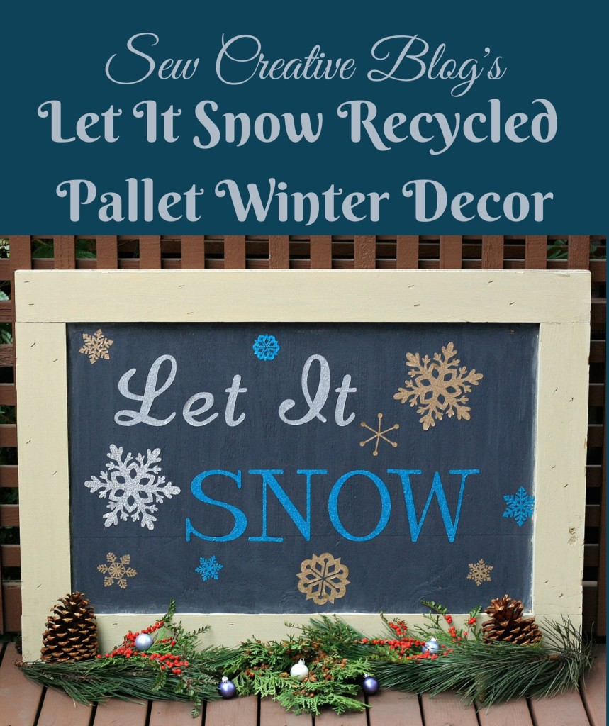 Let it snow recycled pallet winter decor with expressions for Home craft expressions decor