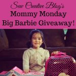 Sew Creative Blog's Mommy Monday Big Barbie Giveaway!