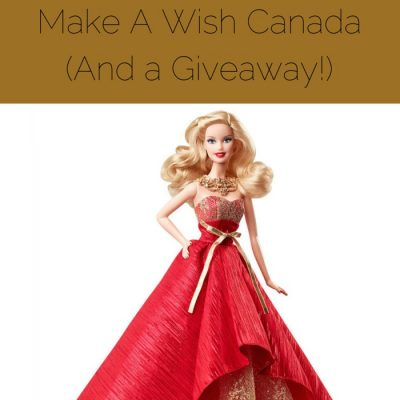 Fourth Day Of Christmas- #BarbieWishes for  Make A Wish Canada  (And a Giveaway!)