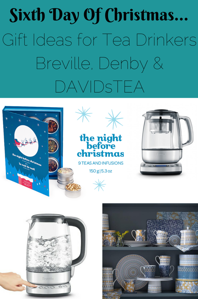 Sixth day of christmas gift ideas for tea drinkers with for Christmas gift ideas for kitchen lovers