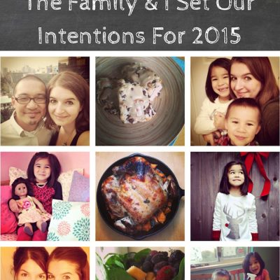 Reflecting on 2014 and The Family and I Set Our Intentions for 2015