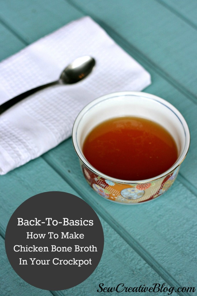 Back To Basics with Sew Creative. How to make Chicken Bone Broth in your crockpot