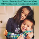 Create a Personalized Valentine's Day Gift With Lasting Memories in Minutes!