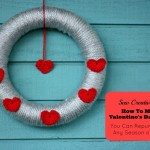 How to Make A Valentine's Day Wreath That You Can Repurposed For Any Season or Holiday from Sew Creative