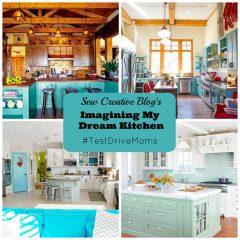 Imagining my Dream Kitchen #TestDriveMoms