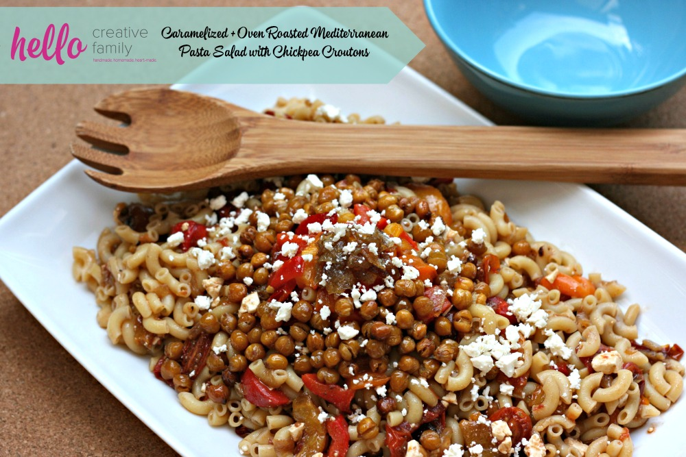 A good pasta salad recipe is a must have for every family recipe box. Hello Creative Family shares their Caramelized & Oven Roasted Mediterranean Pasta Salad with Chickpea Croutons Recipe and encourages others to invent their own version!