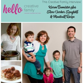Hello Creative Family This Creative Family Interview with Karen Bannister plus a recipe for Karen's Homemade Slow Cooker Crockpot Spaghetti and Meatball Recipe