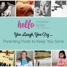 Hello Creative Family You Laugh, You Cry... Parenting Posts to Keep You Sane