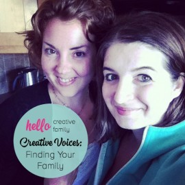 Hello Creative Family has a wonderful parenting series called Creative Voices. This story is about how as adults we find family in our friends.