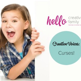 Hello Creative Family's Creative Voices series continues with Curses a hilarious story from Brooke Takhar about her daughter's first curse word